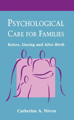 Psychological Care for Families : Before, During and After Birth - Catherine A. Niven