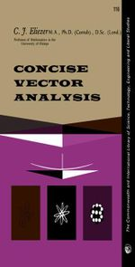 Concise Vector Analysis : The Commonwealth and International Library of Science, Technology, Engineering and Liberal Studies: Mathematics Division - C. J. Eliezer