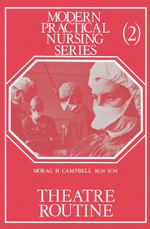 Theatre Routine : Modern Practical Nursing Series - Morag H. Campbell