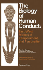 The Biology of Human Conduct : East-West Models of Temperament and Personality - G. L. Mangan