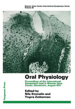 Oral Physiology : Proceedings of the International Symposium Held in Wenner-Gren Center, Stockholm, August 1971