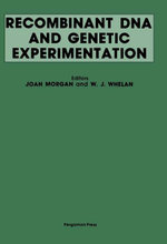 Recombinant DNA and Genetic Experimentation : Proceedings of a Conference on Recombinant DNA, Jointly Organised by the Committee on Genetic Experimenta