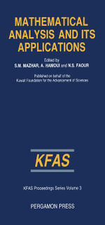 Mathematical Analysis and Its Applications : Proceedings of the International Conference on Mathematical Analysis and its Applications, Kuwait, 1985