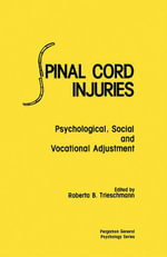 Spinal Cord Injuries : Psychological, Social and Vocational Adjustment - Roberta B. Trieschmann