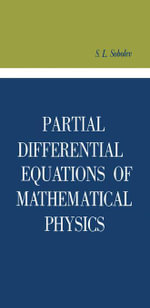 Partial Differential Equations of Mathematical Physics : Adiwes International Series in Mathematics - S. L. Sobolev