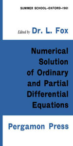 Numerical Solution of Ordinary and Partial Differential Equations : Based on a Summer School Held in Oxford, August-September 1961 - L. Fox