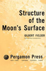 Structure of the Moon's Surface - Gilbert Fielder