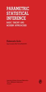 Parametric Statistical Inference : Basic Theory and Modern Approaches - Shelemyahu Zacks