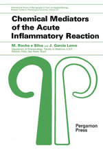 Chemical Mediators of the Acute Inflammatory Reaction : International Series of Monographs in Pure and Applied Biology: Modern Trends in Physiological - M. Rocha E Silva