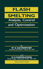 Flash Smelting : Analysis, Control and Optimization - W. G. Davenport