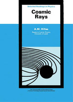 Cosmic Rays : The Commonwealth and International Library: Selected Readings in Physics - A. M. Hillas