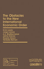 The Obstacles to the New International Economic Order : Pergamon Policy Studies on The New International Economic Order - Ervin Laszlo