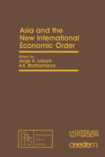 Asia and the New International Economic Order : Pergamon Policy Studies on The New International Economic Order