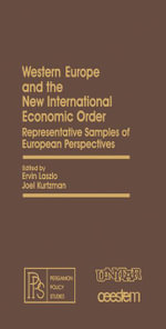 Western Europe and the New International Economic Order : Representative Samples of European Perspectives