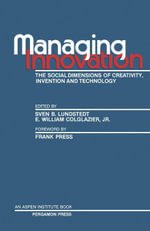 Managing Innovation : The Social Dimensions of Creativity, Invention and Technology