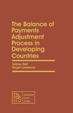 The Balance of Payments Adjustment Process in Developing Countries : Pergamon Policy Studies on Socio-Economic Development - Sidney Dell