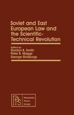 Soviet and East European Law and the Scientific-Technical Revolution : Pergamon Policy Studies on International Politics