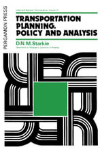 Transportation Planning, Policy and Analysis : Urban and Regional Planning Series - D. N. M. Starkie