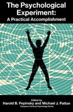 The Psychological Experiment : A Practical Accomplishment