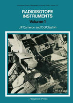 Radioisotope Instruments : International Series of Monographs in Nuclear Energy - J. F. Cameron