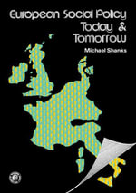 European Social Policy, Today and Tomorrow : Pergamon International Library of Science, Technology, Engineering and Social Studies - Michael Shanks