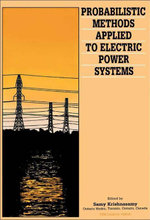 Probabilistic Methods Applied to Electric Power Systems : Proceedings of the First International Symposium, Toronto, Canada, 11-13 July 1986