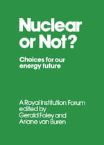Nuclear or Not? : Choices for Our Energy Future