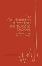 The Catecholamines in Psychiatric and Neurologic Disorders