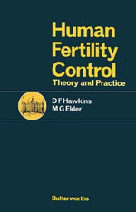 Human Fertility Control : Theory and Practice - D F Hawkins