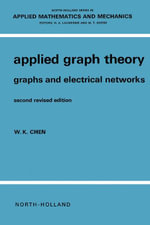 Applied Graph Theory : Graphs and Electrical Networks - Wai-Kai Chen