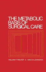 The Metabolic Basis of Surgical Care - William F. Walker