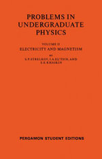 Electricity and Magnetism : Problems in Undergraduate Physics - S. P. Strelkov