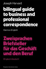 Bilingual Guide to Business and Professional Correspondence : German-English: Pergamon International Library of Science, Technology, Engineering and So - Joseph Harvard