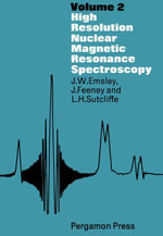 High Resolution Nuclear Magnetic Resonance Spectroscopy : Volume 2 - J. W. Emsley