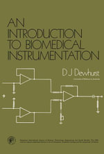An Introduction to Biomedical Instrumentation : Pergamon International Library of Science, Technology, Engineering and Social Studies - D. J. Dewhurst