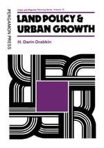 Land Policy and Urban Growth : Pergamon International Library of Science, Technology, Engineering and Social Studies - Haim Darin-Drabkin
