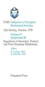 Regulation of Secondary Product and Plant Hormone Metabolism : FEBS Federation of European Biochemical Societies: 12th Meeting, Dresden, 1978