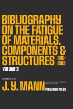 Bibliography on the Fatigue of Materials, Components and Structures : 1961 - 1965 - J. Y. Mann