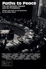 Paths to Peace : The UN Security Council and Its Presidency