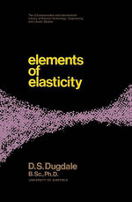 Elements of Elasticity : The Commonwealth and International Library: Structures and Solid Body Mechanics Division - D. S. Dugdale
