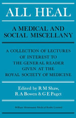 All Heal : A Medical and Social Miscellany