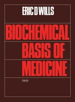 Biochemical Basis of Medicine - Eric D. Wills