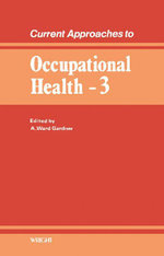 Current Approaches to Occupational Health : Volume 3