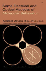 Some Electrical and Optical Aspects of Molecular Behaviour : The Commonwealth and International Library: Chemistry Division - Mansel Davies