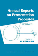 Annual Reports on Fermentation Processes : Volume 2