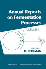 Annual Reports on Fermentation Processes : Volume 3