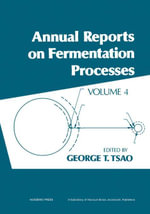 Annual Reports on Fermentation Processes : Volume 4