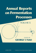 Annual Reports on Fermentation Processes : Volume 5