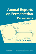 Annual Reports on Fermentation Processes : Volume 6