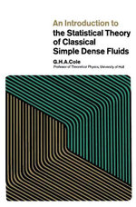 An Introduction to the Statistical Theory of Classical Simple Dense Fluids - G.H.A. Cole